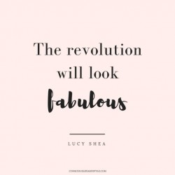 The revolution will look fabulous