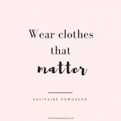 Wear clothes that matter.